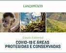 Ensaio editorial: Covid-19 e áreas protegidas e conservadas